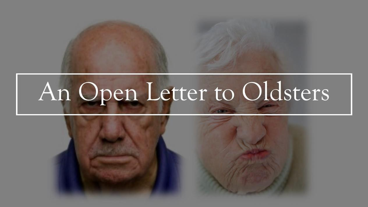 An Open Letter to Oldsters